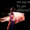 Thumbnail image for Are You Ready For Your Entrance?