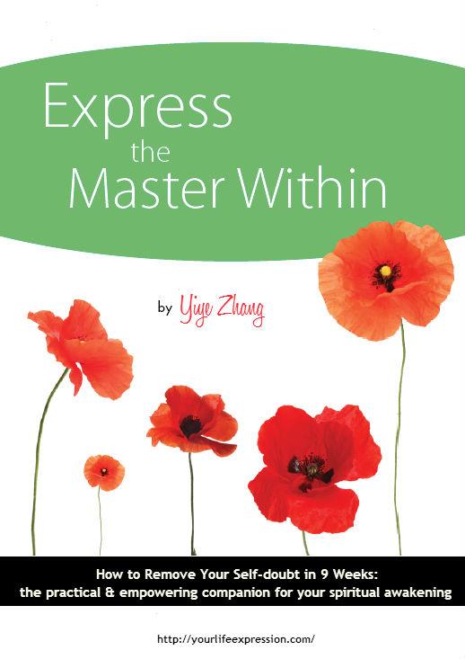 yiye zhang, intuitive coach, express the master within, how to remove your self-doubt in 9 weeks