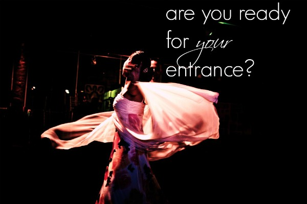 Post image for Are You Ready For Your Entrance?